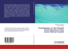 Bookcover of Investigation on the Growth and Properties of Non Linear Optical Crystals