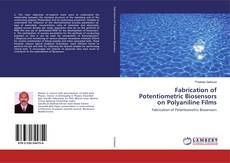 Fabrication of Potentiometric Biosensors on Polyaniline Films kitap kapağı