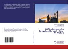 AGC Performance for Deregulated Power System - An Analysis kitap kapağı