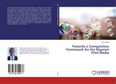 Capa do livro de Towards a Coregulatory Framework for the Nigerian Print Media