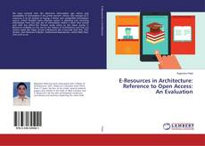 Bookcover of E-Resources in Architecture: Reference to Open Access: An Evaluation