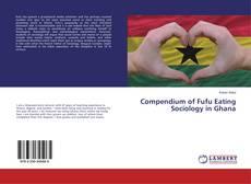 Capa do livro de Compendium of Fufu Eating Sociology in Ghana
