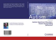 Couverture de Autism Spectrum Disorders: Issues Surrounding Behaviour