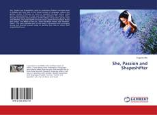 She, Passion and Shapeshifter的封面