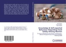 Knowledge & Self-reported Behaviour Regarding Food Safety Among Women kitap kapağı