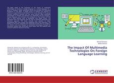 Bookcover of The Impact Of Multimedia Technologies On Foreign Language Learning