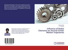 Influence of Radial Clearance on Journal Center Motion Trajectories的封面