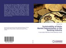 Bookcover of Sustainability of Niche Market Segmentation in the Banking Industry