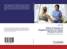 Effect of Vitamin D Supplementation for Obese Pregnant women的封面