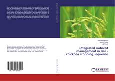 Integrated nutrient management in rice - chickpea cropping sequence kitap kapağı
