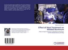 Effect of Heat Treatment on Welded Aluminum kitap kapağı