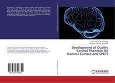 Обложка Devolopment of Quality Control Phantom for Gamma Camera and SPECT
