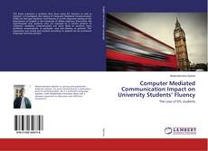 Bookcover of Computer Mediated Communication Impact on University Students' Fluency