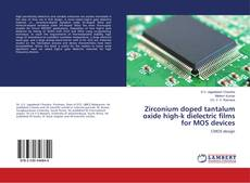 Buchcover von Zirconium doped tantalum oxide high-k dielectric films for MOS devices