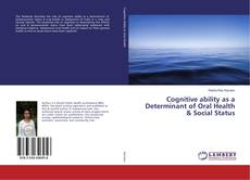 Bookcover of Cognitive ability as a Determinant of Oral Health & Social Status