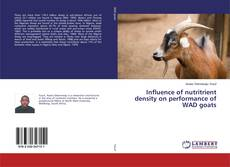 Bookcover of Influence of nutritrient density on performance of WAD goats