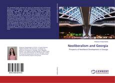 Bookcover of Neoliberalism and Georgia