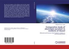Bookcover of Comparative study of electrolyte excretion in residents of Aizawl