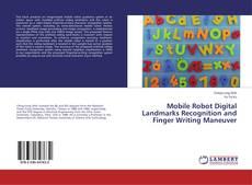 Portada del libro de Mobile Robot Digital Landmarks Recognition and Finger Writing Maneuver