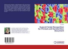 Bookcover of Gujarati Script Recognition for Printed and Handwritten Document