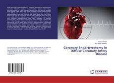 Coronary Endarterectomy In Diffuse Coronary Artery Disease kitap kapağı