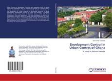 Bookcover of Development Control in Urban Centres of Ghana