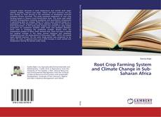 Couverture de Root Crop Farming System and Climate Change in Sub- Saharan Africa