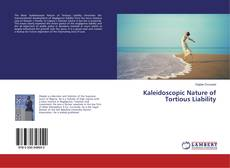 Bookcover of Kaleidoscopic Nature of Tortious Liability