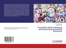 Copertina di Translation Role in Noticing and Learning Grammatical Structures