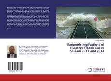 Bookcover of Economic implications of disasters: Floods Dar es Salaam 2011 and 2014