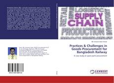 Bookcover of Practices & Challenges in Goods Procurement for Bangladesh Railway