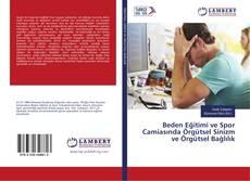 Bookcover of Beden Eğitimi ve Spor Camiasında Örgütsel Sinizm ve Örgütsel Bağlılık