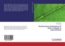 Performance Evaluation of Kvks: A Study in Uttarakhand kitap kapağı