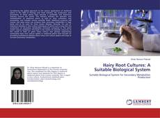 Copertina di Hairy Root Cultures: A Suitable Biological System