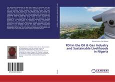 Buchcover von FDI in the Oil & Gas Industry and Sustainable Livelihoods in Nigeria