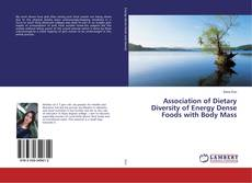 Bookcover of Association of Dietary Diversity of Energy Dense Foods with Body Mass