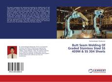 Portada del libro de Butt Seam Welding Of Graded Stainless Steel SS 409M & SS 304 Sheets