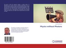 Bookcover of Physics without Photons