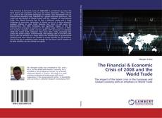 Bookcover of The Financial & Economic Crisis of 2008 and the World Trade