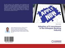 Portada del libro de Adoption of E-recruitment in the Ethiopian Banking Industry