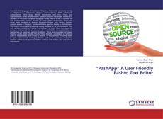 """Bookcover of """"PashApp"""" A User Friendly Pashto Text Editor"""
