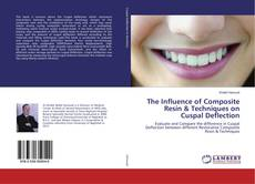 Bookcover of The Influence of Composite Resin & Techniques on Cuspal Deflection