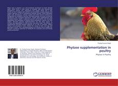 Bookcover of Phytase supplementation in poultry