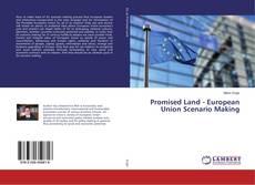 Bookcover of Promised Land - European Union Scenario Making