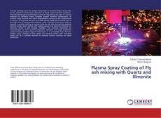 Plasma Spray Coating of Fly ash mixing with Quartz and Illmenite kitap kapağı