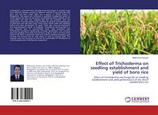 Обложка Effect of Trichoderma on seedling establishment and yield of boro rice