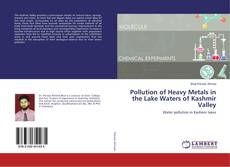 Couverture de Pollution of Heavy Metals in the Lake Waters of Kashmir Valley