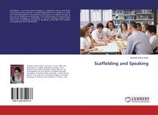 Bookcover of Scaffolding and Speaking