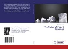 The Notion of Place & Belonging kitap kapağı