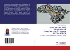 Bookcover of AFRICAN CULTURE Supportive of CONSECRATED RELIGIOUS LIFE in AFRICA